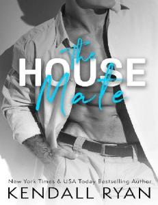 The House Mate (The Roommates #3) - Kendall Ryan