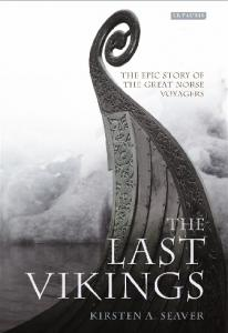 The Last Vikings-The Epic Story of the Great Norse Voyagers-Kristin A. Seaver