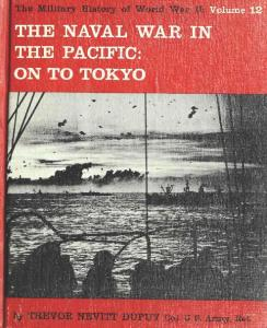 The Naval War in the Pacific. On to Tokyo (The Military History of World War II vol.12)