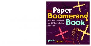 The Paper Boomerang Book Build Them Throw Them and Get Them to Return Every Time