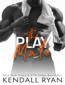 The Play Mate (Roommates #2) - Kendall Ryan