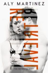 (The Retrieval Duet #1) Retrieval - Aly Martinez