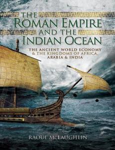 The Roman Empire and the Indian Ocean - Raoul McLaughlin