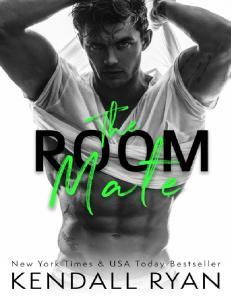 The Room Mate (Roommates #1) - Kendall Ryan