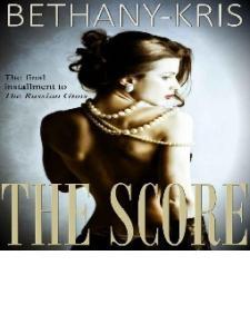 The Score - (The Russian Guns #3) - Bethany-Kris