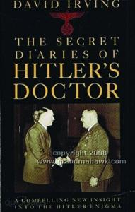 The Secret Diaries of Hitlers Doctor, A Compelling New Insight into the Hitler Enigma - Da