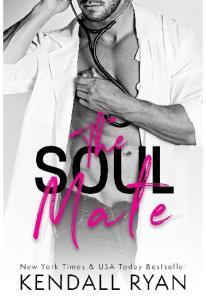 The Soul Mate - Kendall Ryan.(ang.)