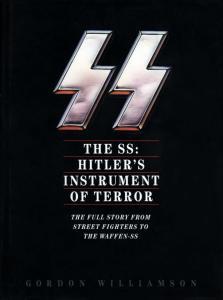 The SS, Hitlers Instrument of Terror - Gordon Williamson