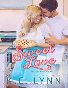 (The Sweet, #1) Sweet Love - K.C. Lynn