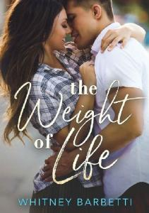 The Weight Of Life - Whitney Barbetti