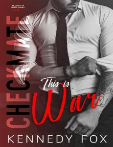 This is War (The Checkmate Duet #1) - Kennedy Fox