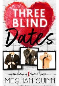 Three Blind Dates - Meghan Quinn