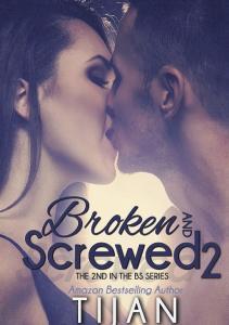 Tijan - Broken and Screwen 02
