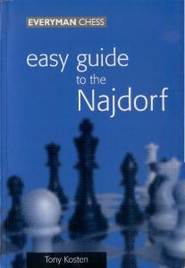 Tony Kosten - Easy Guide to the Najdorf