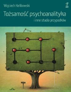 Tozsamosc psychoanalityka i inn - Wojciech Hanbowski