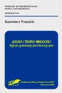 Trzesicki.K - Logika i teoria mnogosci.Ujecie systematyczno-historyczne