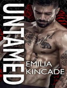 Untamed (A Bad Boy Secret Baby - Emilia Kincade