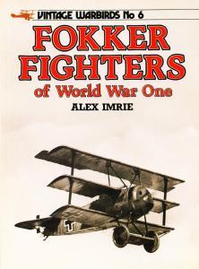 Vintage Warbirds Illustrated 06 - Fokker Fighters of World War One