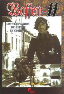 Waffen SS - Los Templarios de Hitler en Combate [ESP]