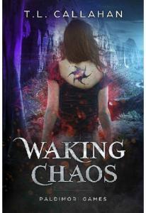 Waking Chaos (Paldimori Games - T.L. Callahan(ang