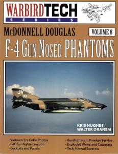 Warbird Tech 008 - McDonnell Douglas F-4 Gun Nosed Phantoms