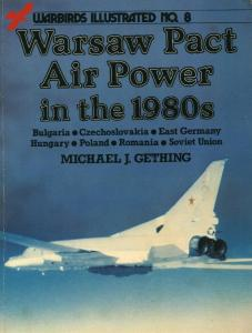 Warbirds Illustrated 008 - Warsaw Pact Air Power in the 1980s