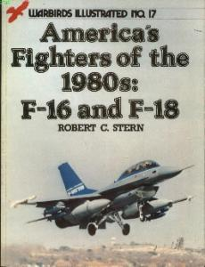 Warbirds Illustrated 017 - Americas fighters of the 1980s F-16 & F-18
