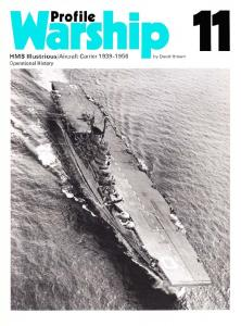 Warship Profile 011 - HMS Illustrious - Attack Carrier 1939-1956 - Operational History