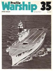 Warship Profile 035 - HMS Eagle