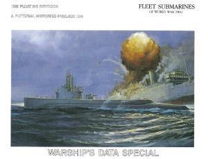 Warships Data Special - Fleet Submarines of World War Two