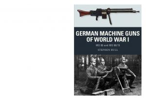Weapon 47 - German Machine Guns of World War I
