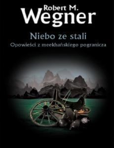 Wegner Robert M. - 2012 - tom 3 - Niebo ze stali