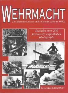 Wehrmact The Illustrated History of the German Army in WWII