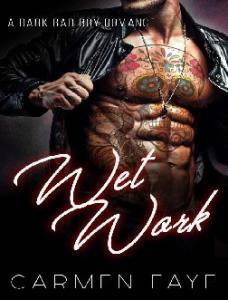 Wet Work Carmen Faye