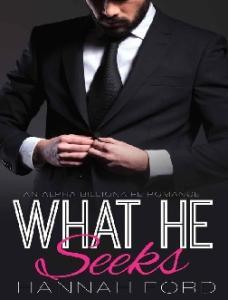 What He Seeks (What He Wants, B - Hannah Ford