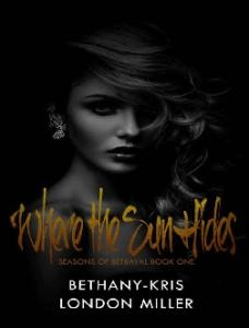 Where the Sun Hides )- Bethany-Kris(ang.)