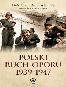 Williamson David - Polski ruch oporu 1939-1947