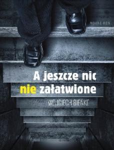 Wojciech Bienko - A jeszcze nic nie zalatwione