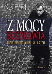 Wojciech Sumlinski Z mocy bezprawia