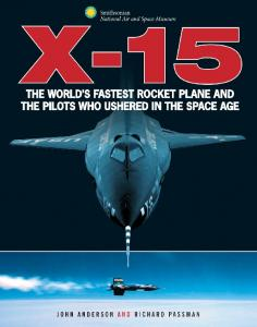 X-15 The Worlds Fastest Rocket Plane and the Pilots Who Ushered in the Space Age