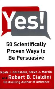 Yes - 50 Scientifically Proven Ways to be Persuasive