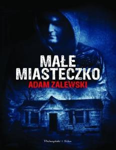 Zalewski Adam - Male miasteczko