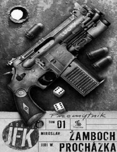 Zamboch Miroslav - Agent JFK 1 - Przemytnik