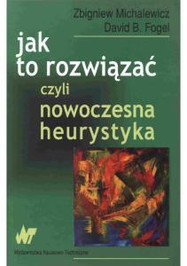 zbigniew Michalewicz Z. - Jak to rozwiazac, czyli nowoczesna heurystyka