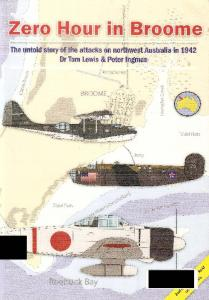 Zero Hour in Broome. The Untold Story of the Attacks on Northwest Australia in 1942
