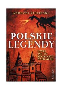 Zielinski Andrzej - Polskie legendy, czyli jak to moglo byc naprawde